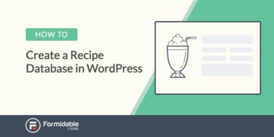 How to Create a Recipe Database in WordPress