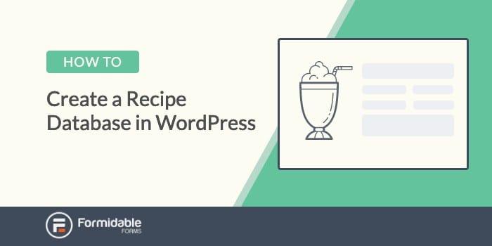 How to Create a Recipe Database with a WordPress recipe plugin