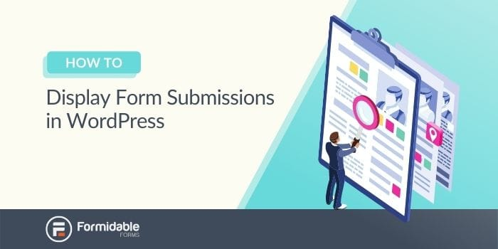 How to Display Form Submissions in WordPress