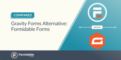 Gravity Forms alternative: formidable forms vs gravity forms