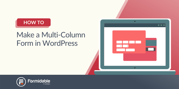 How to make a multiple column form in WordPress