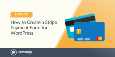 How to Create a Stripe Payment Form for Wordpress
