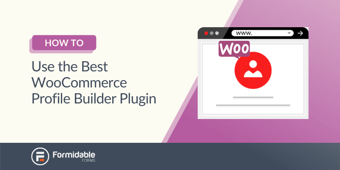How to use the best WooCommerce profile builder plugin