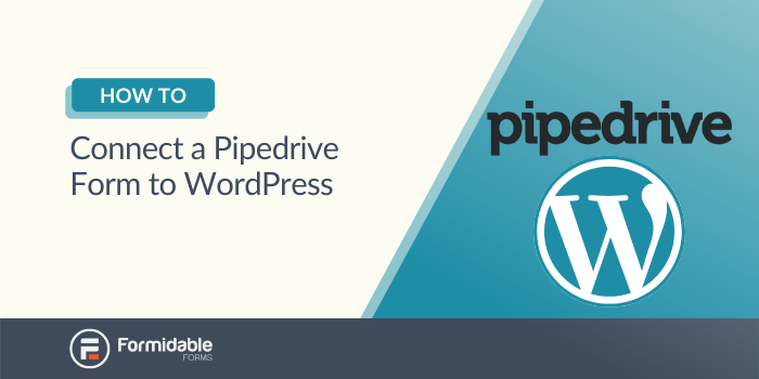 How to Connect a Pipedrive Form to WordPress
